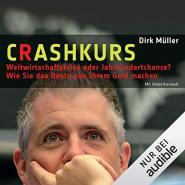 Crashkurs - Weltwirtschaftskrise oder Jahrhundertchance?