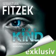 Sebastian Fitzek - Das Kind (ungekürzt)