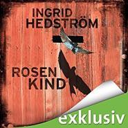 Ingrid Hedstroem - Rosenkind (Astrid Sammil 1)