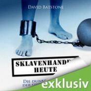 Sklavenhandel heute. Die dunkelste Seite der Globalisierung