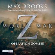World War Z - Operation Zombie - Wer länger lebt, ist später tot