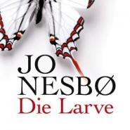 Jo Nesbø - Die Larve
